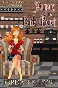 Demons and the Dark Roast by Jordan K. Rose